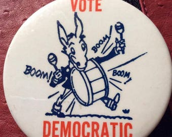 Vintage 1950s 1960s Pin Button VOTE DEMOCRATIC Campaign Has A Donkey Beating On A Drum Made By: Leet Brothers, Mount Vernon, NY Collectible