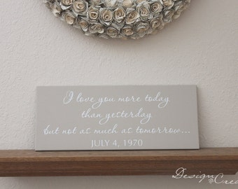 Wedding Sign - I love you more today than yesterday but not as much as tomorrow... with date - Custom colors, Custom wood sign, Wedding gift