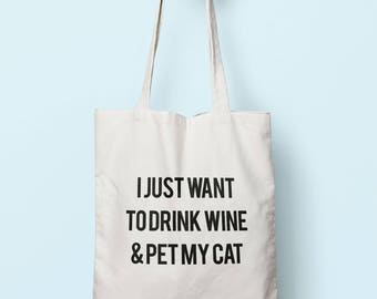 I Just Want To Drink Wine & Pet My Cat Tote Bag Long Handles TB1098