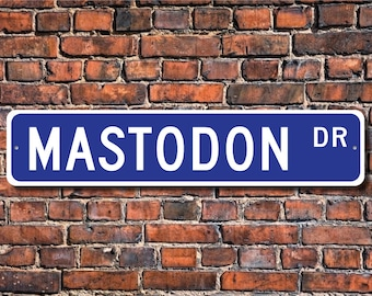Mastodon, Mastodon Gift, Mastodon Sign, Mastodon decor, Mastodon lover, extinct elephant relative, Custom Street Sign, Quality Metal Sign