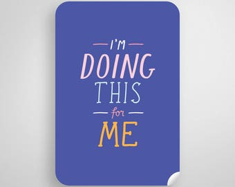 Vision Board Sticker | I'm Doing This For Me | For Your Planner, Journal, Inspiration Board | Positive Affirmations, Motivational Quotes