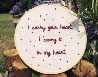 "Embroidered ""I carry your heart with me""-E.E. Cummings"