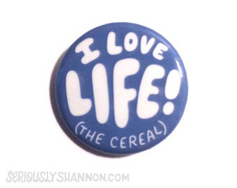 Funny Pin, Backpack Pin, I Love Life, Pingame, Flair, Cute Pins, Cute Button 1.25 inch