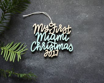 Our/My First Miami Christmas 2017 Ornament - Choose your phrase and color! | Christmas Ornament | Housewarming Gift | Christmas Gift