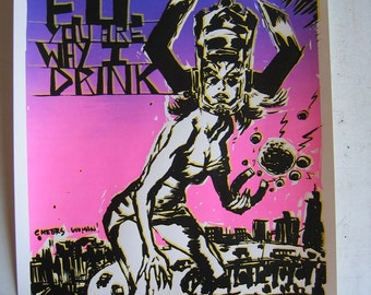 F.U. You Are Why I Drink- Limited Edition silk screen print