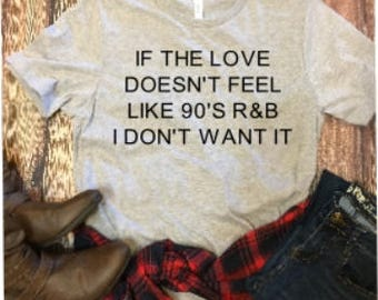 If The Love Doesn't Feel/R&B Love/Hip Hop/Gift For Her