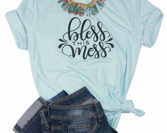Bless This Mess Tee // Boyfriend Style // Graphic Tee