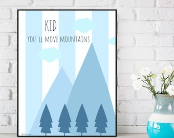 Kid you'll move mountains poster, Nursery decor wall art, Nursery quote, Illustration print, Child room decor, Illustration art, Kid gift