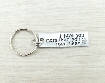 I love you more than you love beer - Birthday gift for him - Beer lover gift - Drinking gift - Boyfriend gift - Gift for husband - Keyring