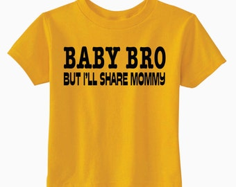 Baby Brother Shirt, I'll Share Mommy, Available For Big, Bigger, Biggest, Baby, Little, Middle Brother And Sisters, Baby Shower Gift