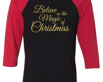 Believe in the Magic of Christmas, t-shirt, Christmas T-shirt, Next Level Brand Raglan Tee