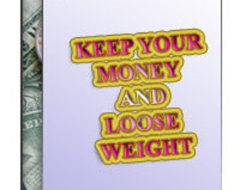 Keep Your Money And Loose Weight - The quick and right way to loose weight