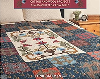 Country Elegance Cotton & Wool Projects from the Quilted Crow Girls