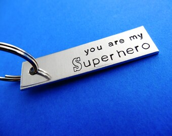 You are my superhero Keychain - Custom Hero keychain - Gifts for dad - Fathers Day Gift