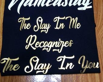 Nameaslay I Slay... She Slay T-shirt..