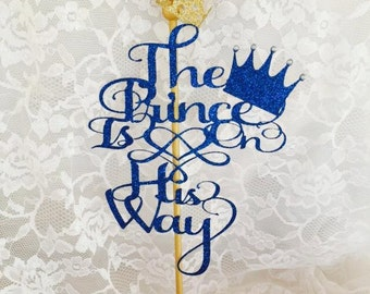 Cake Topper - Prince Cake Topper - Centerpiece - Baby Shower - The Prince Is On His Way - Crown - The Little Prince - Decorations - Custom