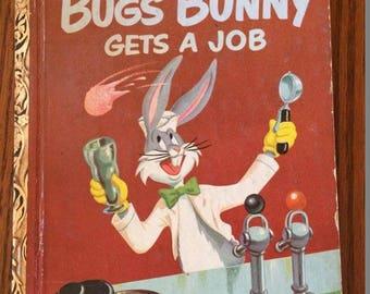 Bugs Bunny Gets A Job - Little Golden Book - 1952