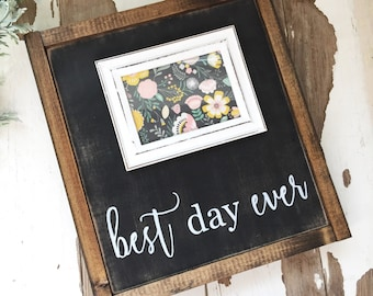best day ever - wood sign