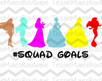 Princess Squad Goals, SVG, DXF, EPS, Cutting File, Digital Image, Instant Download, TessieMaes, Princess Shirt, Girls Shirt