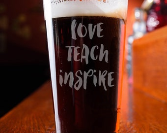 Love Teach Inspire- Pint Glass- Set of 2- Teacher Gift