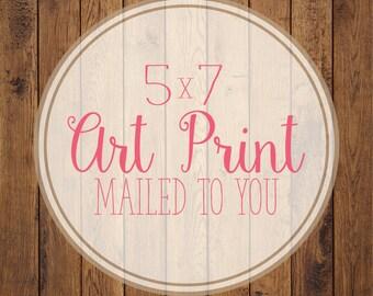 5x7 Premium Art Print- Print of your choice!