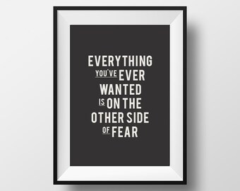 Everything you ever wanted, quotes, motivational quote, instant download, digital art, printable art, typography, poster art, type, print
