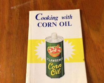 Vintage St. Lawrence Cooking With Corn Oil Cookbook