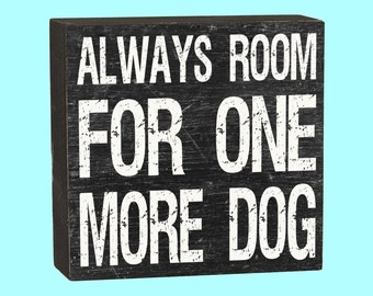 Always Room For One More Dog Box Sign - 10102B