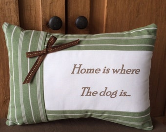 "Dog Quote Pillow ""Home is where the dog is"" saying~ Pet owner gift~ New dog gift~ Dog owner gift~ New pet~ Dog pillow~ Pillows with sayings"