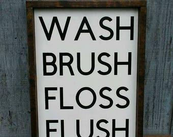 Wash, Brush, Floss, Flush