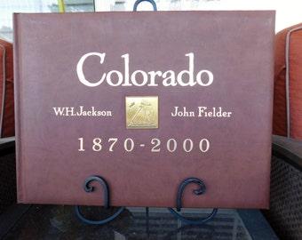 Leather Book - Colorado - 1870 to 2000 - WH Jackson - John Fielder - Color Photos - Gold Trim