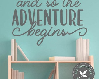 And so the Adventure Begins | Vinyl Wall Home Decor Decal Sticker