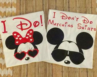 Disney Matching Shirts | Disney Couples Shirts | Disney Family Shirts | I Don't Do Matching Shirts | I Do! | Disney Vacation Shirts