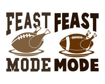 Feast Mode Cuttable Design SVG PNG DXF & eps Designs Cameo File Silhouette