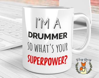 I'm A Drummer So What's Your Superpower? mug, Drummer Mug, Gift for Drummer, Birthday Gift, Drums Gifts, Superpower mug, CM-087