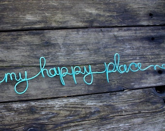 My Happy Place Sign In Custom Size 6 x 24 Inches RESERVED