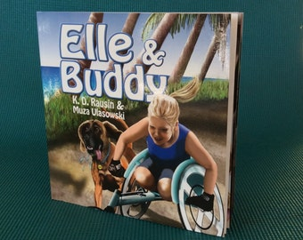 ELLE & BUDDY - children's picture book.  Wheelchair racer, and her loyal dog, based on true story.