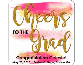 Custom Graduation Labels / Cheers To The Grad / Personalized Stickers / Party Favors / Favor Labels / College University High School 2018