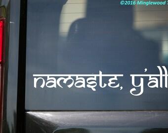 "Namaste, Y'all Vinyl Decal Sticker - Yoga Hindu Greeting Southern 11.5"" x 2.5"" SAMARKAN *Free Shipping*"