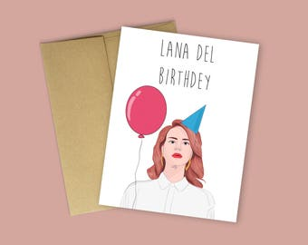 Lana Del Birthdey- Lana Del Rey Birthday Card  (Pop Culture Card, Celebrity Birthday Card, Funny Birthday Card, Punny Birthday Card)