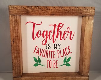 Favorite place- Be Mine - Valentines - Valentines Decor - Gift for her - Love - Together - Christmas