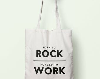 Born To Rock Forced To Work Tote Bag Long Handles TB1820