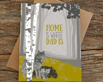 card for dad / fathers day card / home is where dad is / wolves