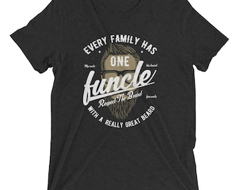 Funcle With A Great Beard  Short sleeve t-shirt