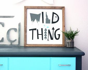 Wild Thing- Farmhouse Sign