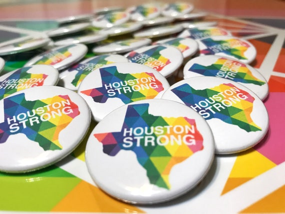 Houston is Strong Single Pin Back Buttons for our Community Get Your Colorful Badge Today!
