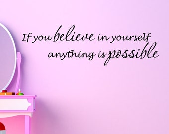 Vinyl wall decal If you believe in yourself anything is possible wall decor D44