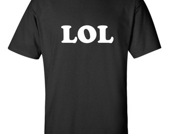 LOL T shirt Funny Laughing out Loud Dad Tex Texting Tee