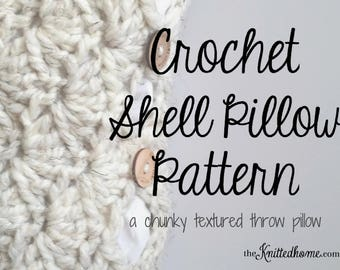 Instant Download - PATTERN for Chunky Crochet Shell Stitch Pillow Toss Throw Accent Scallop Granny Square Pouch No Seams Button Closure