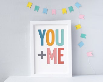 YOU + ME Typographic Print - A4, A3, A2, valentines gift, wedding decor, Romance, typographic Print, art print, you and me, quote print